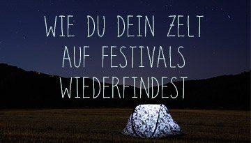 Wie du dein Zelt auf Festival wiederfinden kannst - tipps - dein Zelt finden