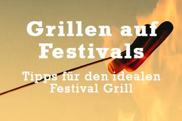 Grillen auf Festivals - Tipps und Empfehlungen von Festival Stories